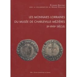 Les monnaies Lorraines du musée de charleville-Mézières - 10e au 18e siècle