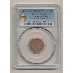 Monnaie Fautée - 2 centimes Euro - double face commune - PCGS AU58