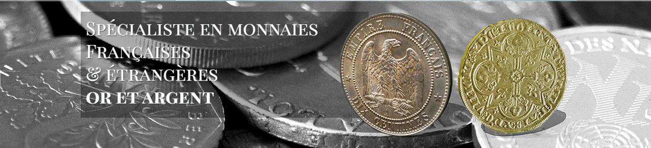 Spécialiste en monnaies Françaises et étrangères or et argent